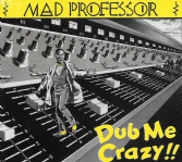 Mad Professor - Dub Me Crazy Pt. 1 (Ariwa) CD